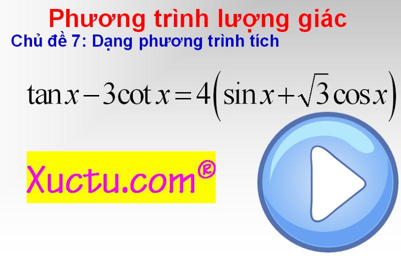 [Video]Phương trình lượng giác- Biến đổi về phương trình tích-Đại số 11