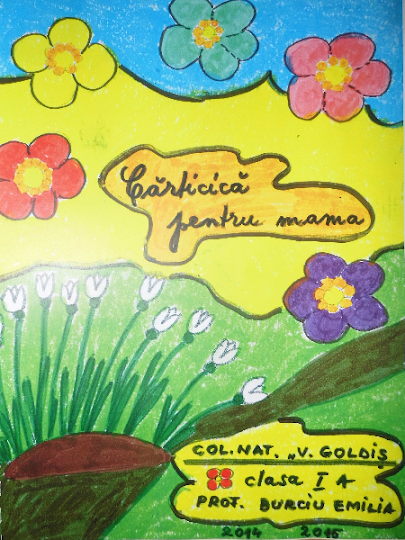 ed5 (PRINT - primar) carticica pentru mama_Colegiul National_Vasile Goldis_Arad_ARAD