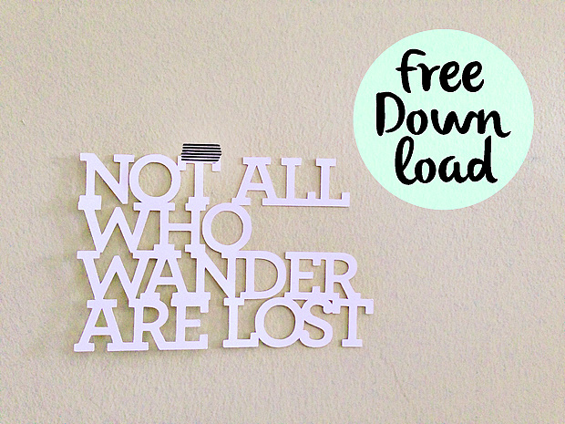For the Love of Paper // Wordart Download // Not All Who Wander Are Lost