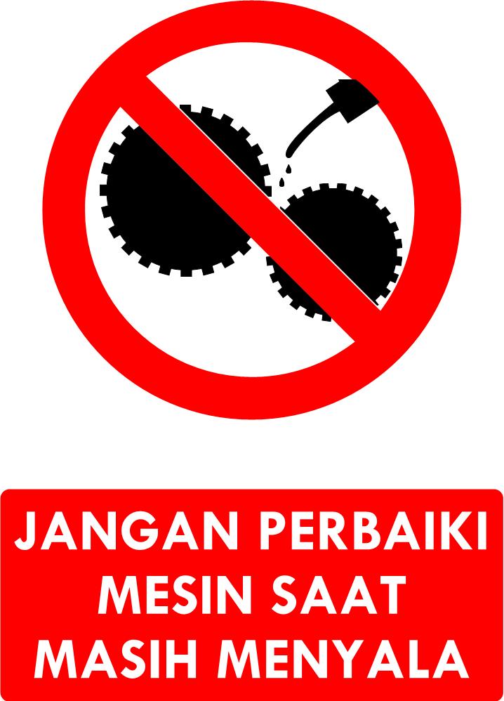 Rambu Dilarang Memperbaiki Mesin Saat Masih Menyala