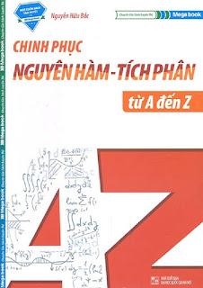 Chinh phục nguyên hàm - tích phân từ A đến Z - Nguyễn Hữu Bắc