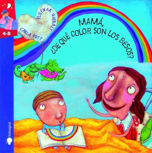 Cuento Mamá de qué color son los besos. Evelyn Giménez