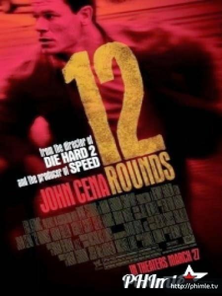Phim 12 Vòng Sinh Tử - 12 Rounds - VietSub
