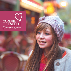 Connie Talbot - Beautiful World Lyrics