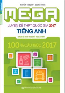 MEGA Luyện đề THPT Quốc gia 2017 môn Tiếng Anh - Lệ Mỹ, Dương Hương