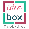 Idea Box Thursday Link Up