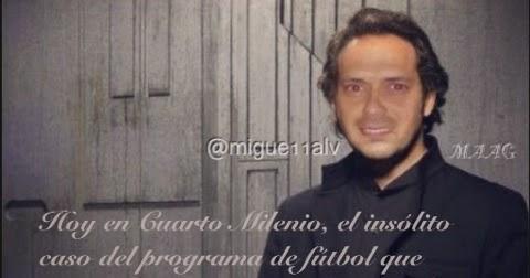 blog Migue Álvarez imitador: Hoy en Cuarto Milenio...