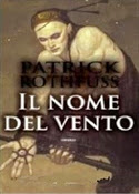 Patrick Rothfuss - Il nome del vento. Le cronache dell'assassino del re