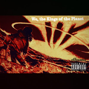 Elhuana - We, The Kings Of The Planet