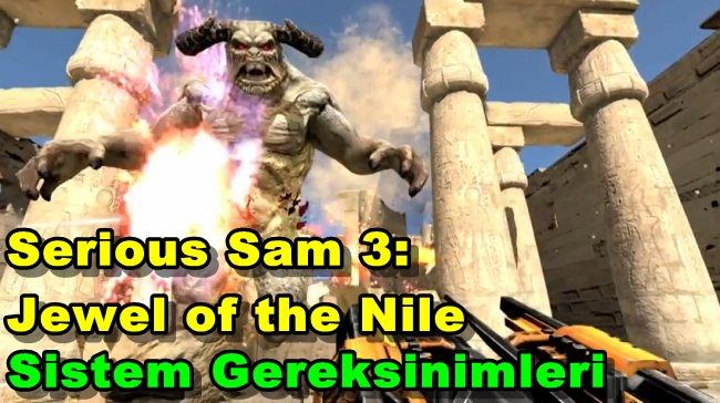 Serious Sam 3: Jewel of the Nile PC Sistem Gereksinimleri