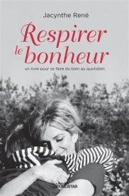 Jacynthe René, Respirer le bonheur.