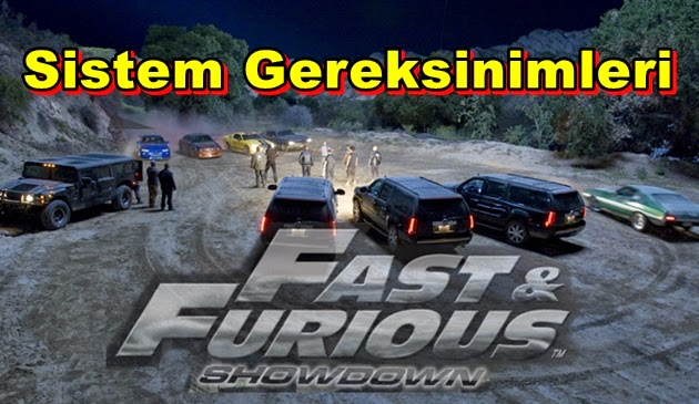 Fast and Furious Showdown PC Sistem Gereksinimleri