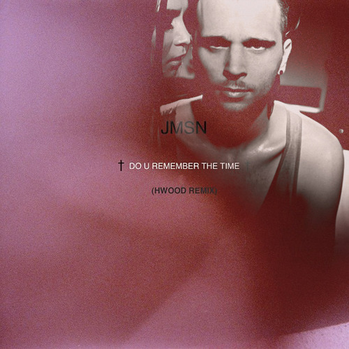 JMSN - Do U Remember The Time Lyrics