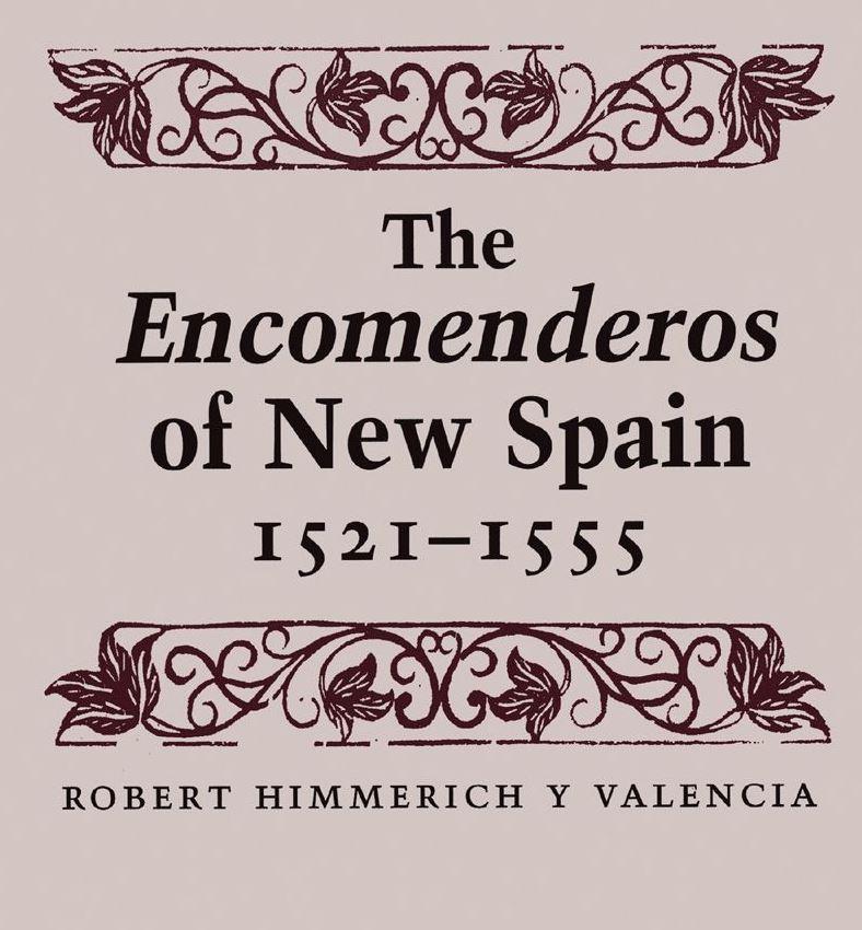 The Encomenderos of New Spain 1521 - 1555