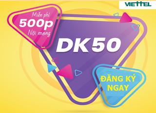 Gọi Nội mạng Miễn phí 500 phút Gói DK50 Viettel