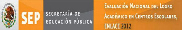 Resultados prueba ENLACE 2012 Educacion basica Primaria Secundaria