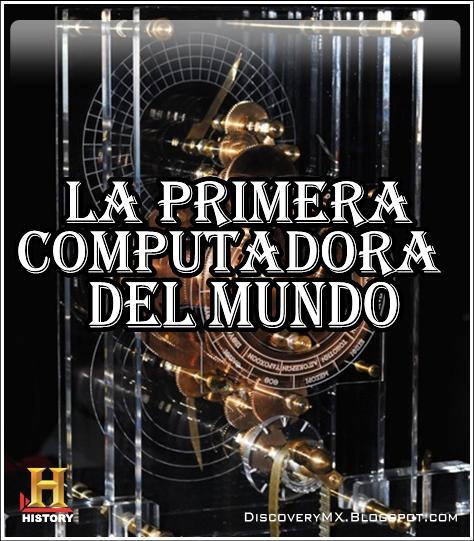 DiscoveryMX Documentales TV-Rip: [History] La Primera Computadora del ...