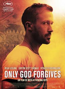 Chỉ Có Chúa Mới Thứ Tha - Only God Forgives poster