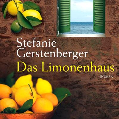 Sizilien - Stefanie Gerstenberger - Das Limonenhaus.