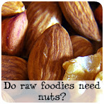 Can a raw foodie go nut free? Is a nutless raw vegan diet possible? How a raw foodist can eat a diet without nuts. Nut-free raw recipes.