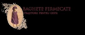 Baghete Fermecate