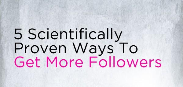 Cinco formas científicamente probadas para conseguir más seguidores
