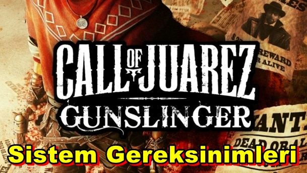 Call of Juarez: Gunslinger PC Sistem Gereksinimleri