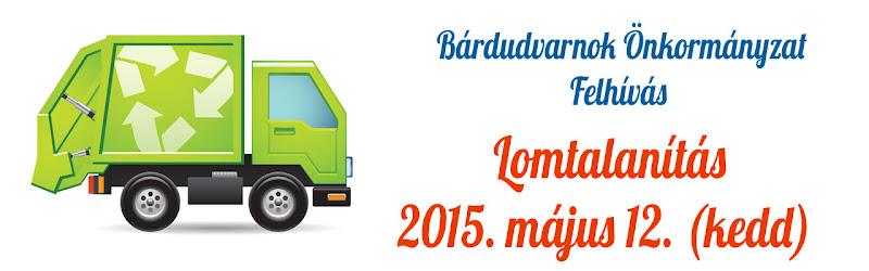 Lomtalanítás Bárdudvarnokon 2015. május 12. reggel 6 órától