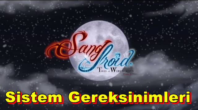 Sang-Froid: Tales of Werewolves PC Sistem Gereksinimleri