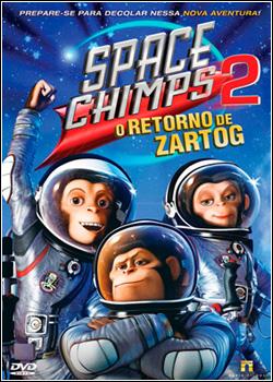 Space Chimps 2 – O Retorno de Zartog Dublado 2011