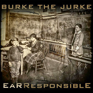 Burke The Jurke - Ear Responsible