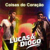 Lucas e Diogo - Coisas do Coração