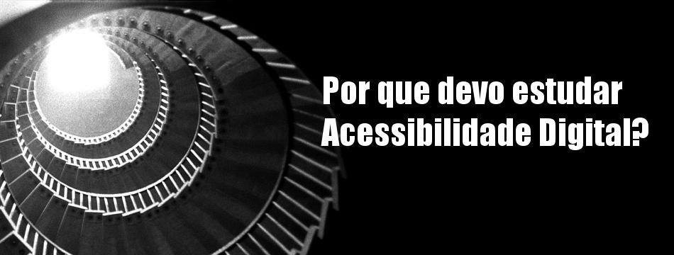 Artigo: Porque estudar acessibilidade digital