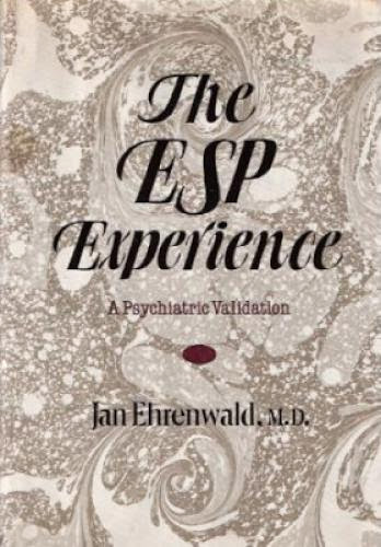 The Esp Experience A Psychiatric Validation By Jan Ehrenwald