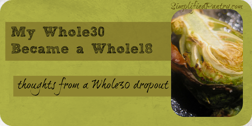 whole30 became a whole18 - I quit whole30