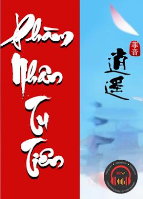 Truyện audio: Phàm nhân tu tiên truyện- Vong Ngữ