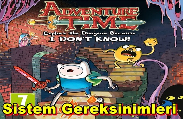 Adventure Time: Explore the Dungeon Because I DONT KNOW! PC Sistem Gereksinimleri