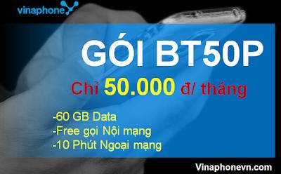 Nhận 2GB/ngày Data, 10 phút gọi ngoại mạng, miễn phí gọi Nội mạng gói BT50P Vinaphone
