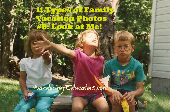 11 types of family vacation photos - #6, the look at me!