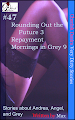 Cherish Desire: Very Dirty Stories #47, Rounding Out the Future 3, Andrea, Repayment, Angel, Mornings in Grey 9, Grey, Max, erotica