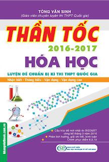 Thần Tốc 2016-2017 Hóa Học Luyện Đề Chuẩn Bị Kỳ Thi THPT Quốc Gia