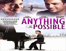 فيلم Anything Is Possible