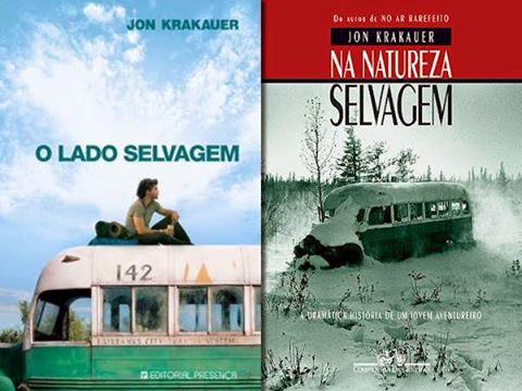 """""""O Lado Selvagem""""e """"Na Natureza Selvagem"""", de Jon Krakauer."""