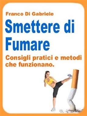 Manuale - Smettere di Fumare- consigli pratici e metodi che funzionano | Ita