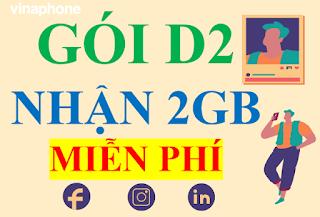Miễn phí 2GB Data 3G 4G chỉ 20.000 đ Gói cước D2 Vinaphone