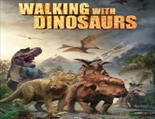 فيلم Walking with Dinosaurs بجودة CAM