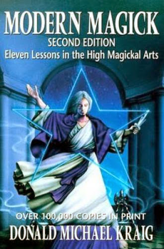Modern Magick Eleven Lessons In The High Magickal Arts By Don Kraig