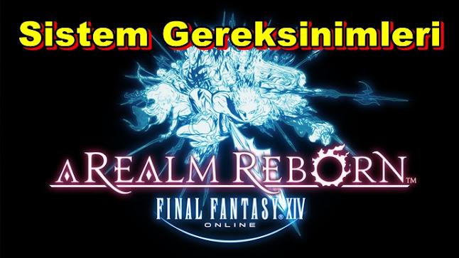 Final Fantasy XIV: A Realm Reborn PC Sistem Gereksinimleri