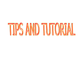 Tips And Tutorial