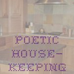 poetic housekeeping homemaking